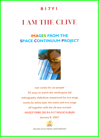 I Am The Clive - Images From The Space Continuum Projectverschijnt 8 januari 2007 en wordt als goodie album geleverdbij de Magicalbum De Luxe Boxset bestellen kan via: sendmycopy@hotmail.com